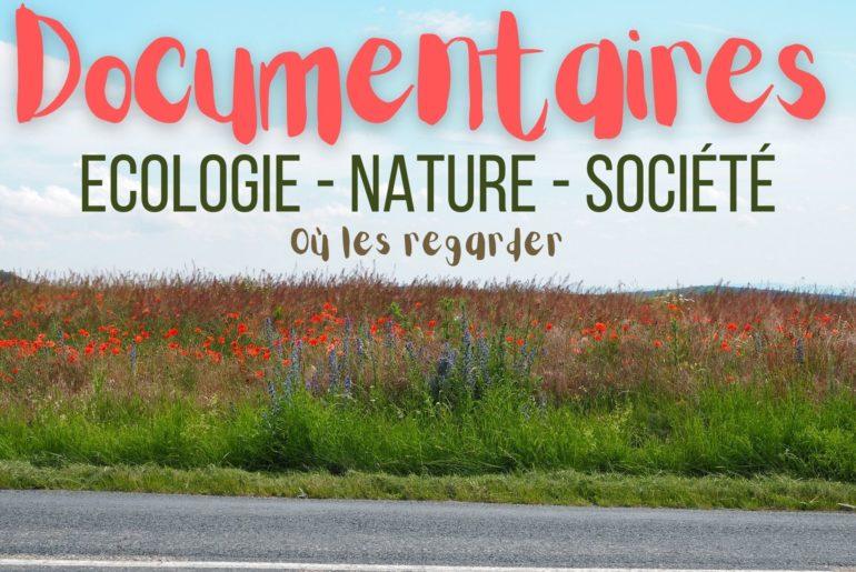 Regardez des documentaires sur l'écologie, la nature et la société. Découvez une liste de liens et d'endroits où regarder ces documentaires.