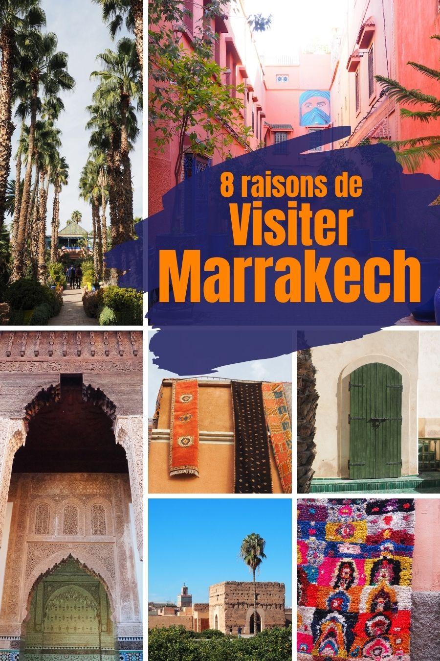8 raisons de visiter Marrakech, chacune illustrée par une multitude de photos qui témoignent de la beauté des lieux